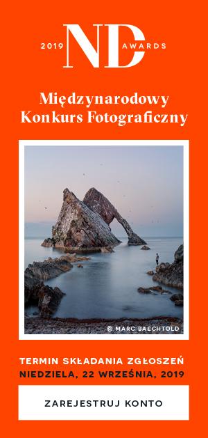 ND Photography Awards 2019 Międzynarodowy Konkurs Foto