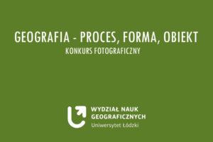 """Konkurs fotograficzny: """"Geografia – proces, forma, obiekt"""" – do 15 stycznia 2019"""