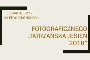 XX edycja Konkursu Fotograficznego: Tatrzańska Jesień 2018 – do 30 października 2018