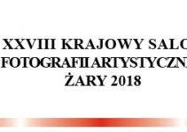 XXVIII Krajowy Salon Fotografii Artystycznej – Żary 2018 – do 31 października 2018