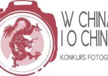"""Konkurs fotograficzny """"W Chinach i o Chinach"""" – do 4 listopada 2018"""