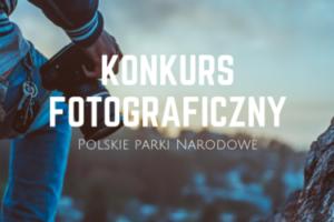 """Konkurs fotograficzny """"Polskie Parki Narodowe"""" – do 12 listopada 2018"""