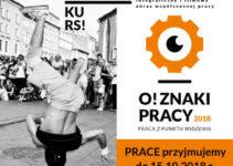 Konkurs fotograficzny i filmowy O!ZNAKI PRACY – do 15 października 2018