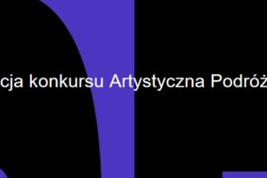 18. edycja konkursu Artystyczna Podróż Hestii – do 10 lutego 2019