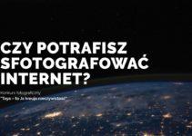 Konkurs fotograficzny Toya.: To Ja kreuję rzeczywistość – do 18 listopada 2018