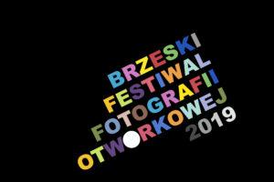 BFFO Brzeski Festiwal Fotografii Otworkowej 2019