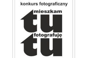 Konkurs fotograficzny 'Tu Mieszkam, Tu fotografuję' – do 10 czerwca 2019