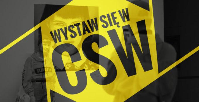 Konkurs fotograficzny WYSTAW SIĘ W CSW