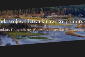 """Konkurs fotograficzny """"Przyroda województwa kujawsko-pomorskiego"""""""