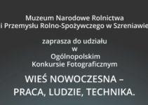 Konkurs Fotograficzny Wieś nowoczesna – praca, ludzie, technika – do 28 lipca 2019