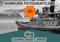 Konkurs fotograficzny CZARNO-BIAŁY ŚWIAT