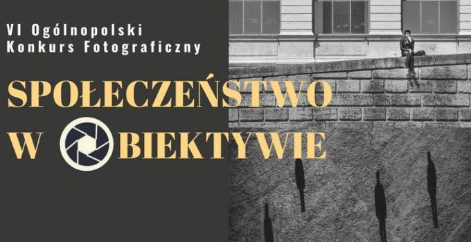 """Konkurs Fotograficzny """"Społeczeństwo w obiektywie"""""""