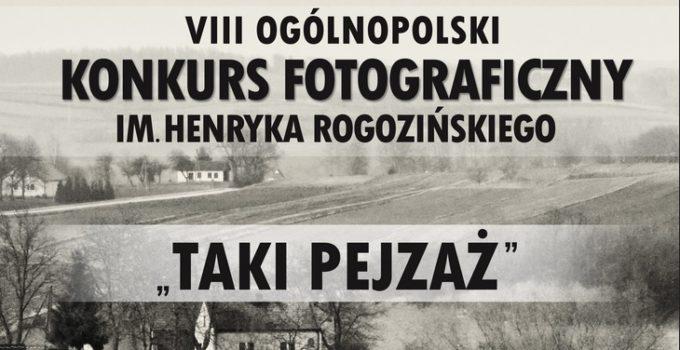 Konkurs Fotograficzny im. Henryka Rogozińskiego Taki Pejzaż