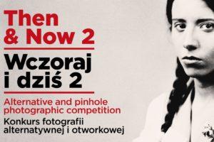 Konkurs fotograficzny Then & Now / Wczoraj i Dziś