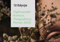 12 Edycja Ogólnopolskiego Konkursu Fotograficznego Portret