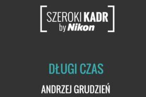 Konkurs fotograficzny: Szeroki Kadr - Długi czas