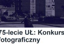 Konkurs fotograficzny 75-lecie UŁ