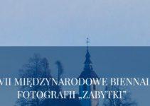 """Międzynarodowe Biennale Fotografii """"Zabytki"""