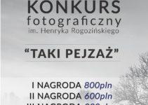 """IX Konkurs im. Henryka Rogozińskiego """"Taki Pejzaż"""""""