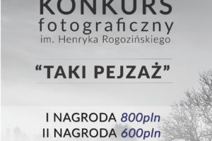 """IX Konkurs im. Henryka Rogozińskiego """"Taki Pejzaż"""" do 31 stycznia 2021"""