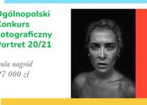 13 Edycja Ogólnopolskiego Konkursu Fotograficznego Portret do 5 lutego 2021