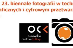 23. Biennale Fotografii w Technikach Fotograficznych i Cyfrowym Przetwarzaniu Obrazu do 31 sierpnia 2021