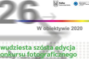 """26. edycja konkusu """"W obiektywie"""" do 24 maja 2021"""