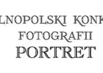XXVI Ogólnopolski Konkurs Foto PORTRET do 1 października 2021