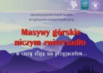 """""""Masywy górskie niczym zwierciadło, w ciszy stają się przyjacielem…"""" do 25 czerwca 2021"""