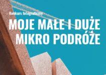 """""""Małe i Duże Mikropodróże"""" do 3 września 2021"""