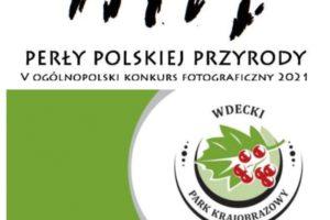 """""""Perły polskiej przyrody"""" do 15 października 2021"""